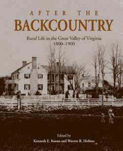After The Backcountry: Rural Life in the Great Valley of Virginia 1800-1900