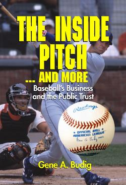 The Inside Pitch...and More: Baseball's Business and the Public Trust