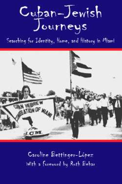Cuban-Jewish Journeys: Searching for Identity, Home and History in Miami