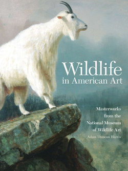 Wildlife in American Art: Masterworks from the National Museum of Wildlife Art