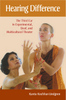 Hearing Difference: The Third Ear in Experimental, Deaf, and Multicultural Theater