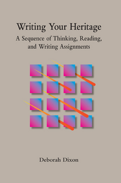 Writing Your Heritage: A Sequence of Thinking, Reading, and Writing Assignments