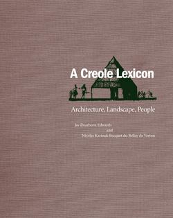 A Creole Lexicon: Architecture, Landscape, People