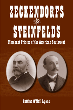 Zeckendorfs and Steinfelds: Merchant Princes of the American Southwest