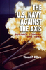 The U.S. Navy Against the Axis: Surface Combat 1941-1945