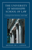 The University of Mississippi School of Law: A Sesquicentennial History