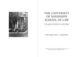 Interior sample for The University of Mississippi School of Law: A Sesquicentennial History