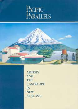 Pacific Parallels: Artists and the Landscape in New Zealand