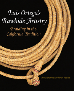 Luis Ortega's Rawhide Artistry: Braiding in the California Tradition