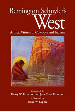 Remington Schuyler's West: Artistic Visions of Cowboys and Indians