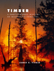 Timber: A Photographic History of Mississippi Forestry