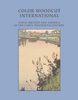 Color Woodcut International: Japan, Britain, and America in the Early Twentieth Century